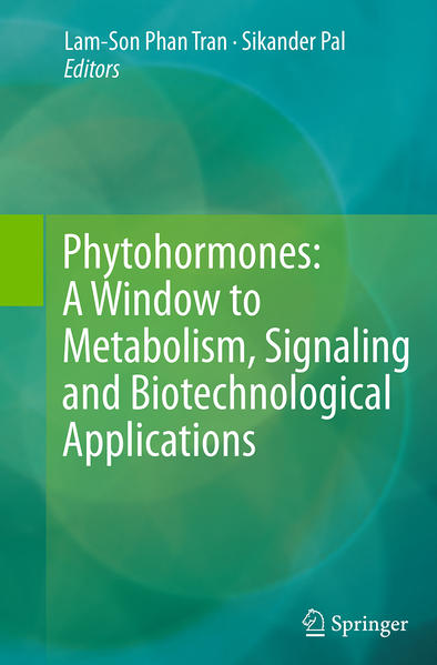Phytohormones: A Window to Metabolism, Signaling and Biotechnological Applications - Coverbild