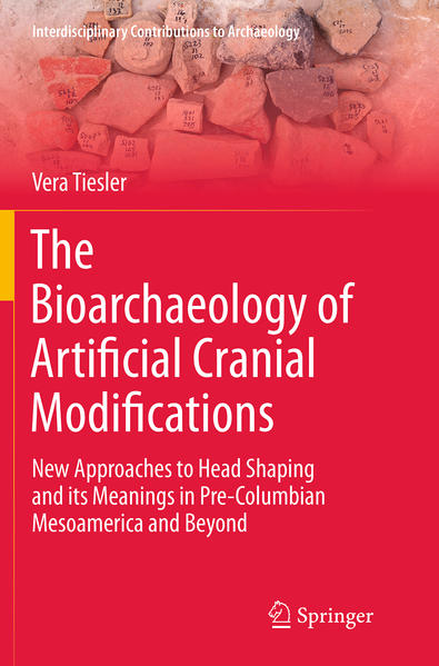 The Bioarchaeology of Artificial Cranial Modifications - Coverbild