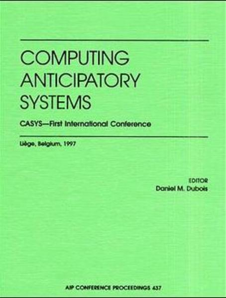 Computing Anticipatory Systems: CASYS - First International Conference - Coverbild