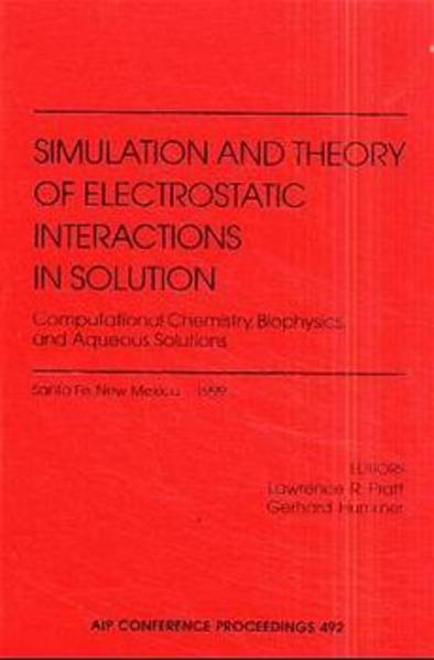 Simulation and Theory of Electrostatic Interactions in Solution: Computational Chemistry, Biophysics and Aqueous Solutions - Coverbild