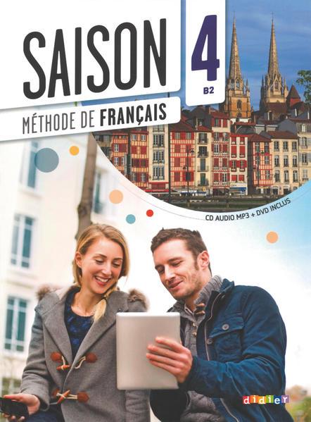 Saison / Band 4: B2 - Livre élève mit MP3-CD und DVD-ROM - Coverbild