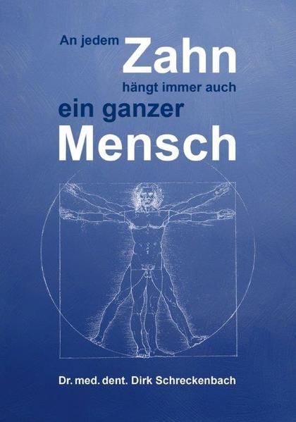 An jedem Zahn hängt immer auch ein ganzer Mensch von Dirk Schreckenbach PDF Download