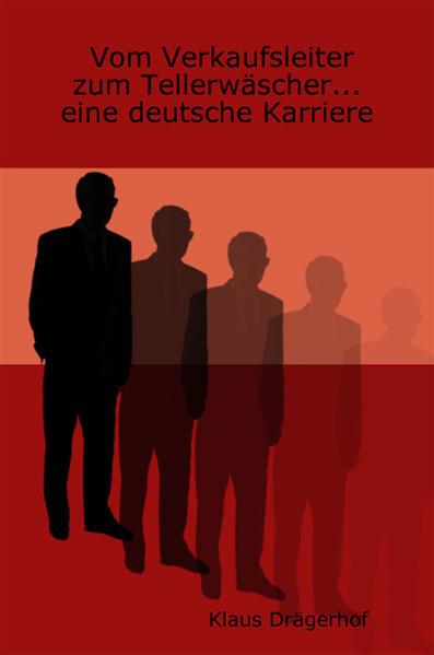 Vom Verkaufsleiter zum Tellerwäscher... eine deutsche Karriere - Coverbild