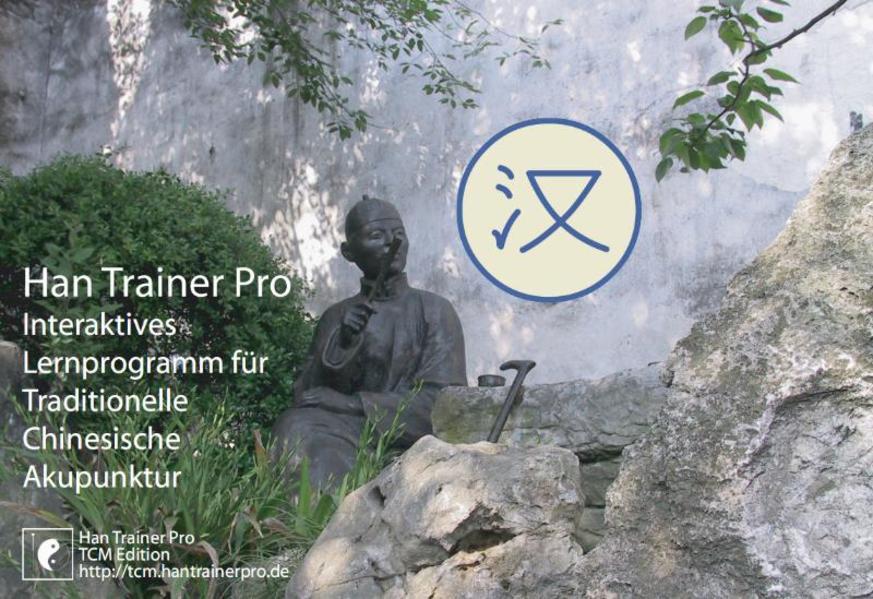 Han Trainer Pro TCM Edition: Multimediales Lernprogramm für alle Akupunktur-Punkte der Traditionellen Chinesischen Medizin - Coverbild
