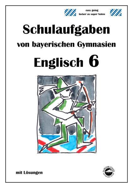 Englisch 6 (Green Line NEW) Schulaufgaben von bayerischen Gymnasien mit Lösungen - Coverbild