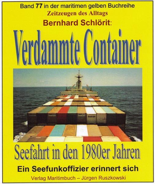 Verdammte Container - Seefahrt in den 1980er Jahren - Coverbild