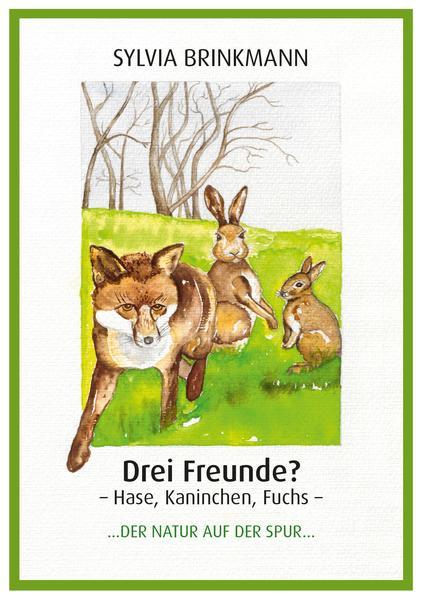 Drei Freunde? Hase, Kaninchen, Fuchs - Coverbild