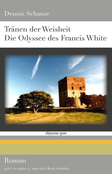 Tränen der Weisheit - Die Odyssee des Francis White - Coverbild