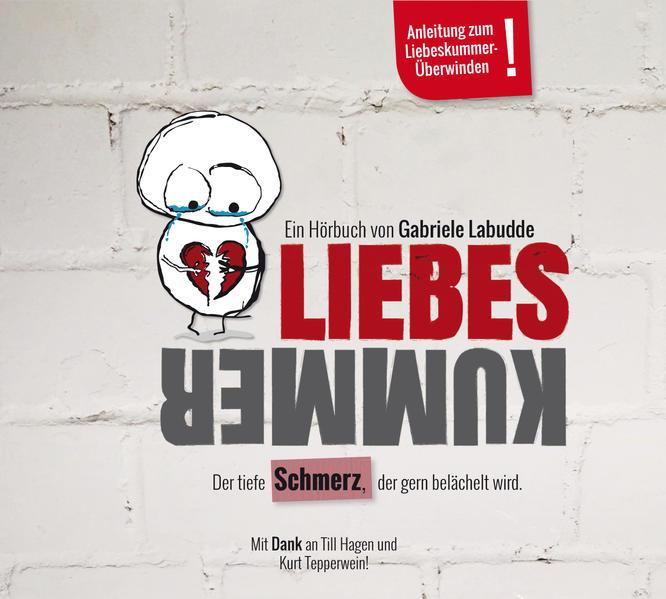 LIEBESKUMMER - Der tiefe Schmerz, der gern belächelt wird - Coverbild