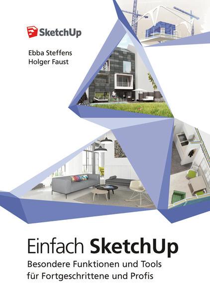 Einfach SketchUp - Besondere Funktionen und Tools für Fortgeschrittene und Profis - Coverbild