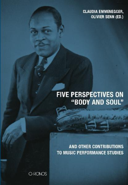 "Five perspectives on ""Body and Soul"" and other contributions to music performance research - Coverbild"