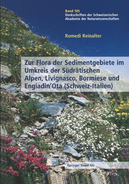 Zur Flora der Sedimentgebiete im Umkreis der Südrätischen Alpen, Livignasco, Bormiese und Engiadin'Ota (Schweiz-Italien) - Coverbild