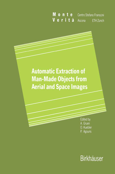 Automatic Extraction of Man-Made Objects from Aerial Space Images - Coverbild