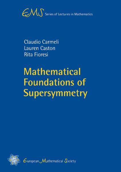 Mathematical Foundations of Supersymmetry - Coverbild