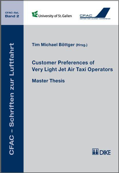 Customer Preferences of Very Light Jet Air Taxi Operators. CFAC – Schriften zur Luftfahrt, Band 2 - Coverbild