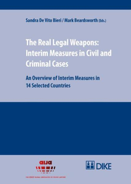 The Real Legal Weapons: Interim Measures in Civil and Criminal Cases. An Overview of Interim Measures in 14 Selected Countries - Coverbild