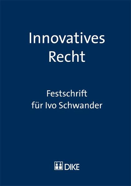 Innovatives Recht. Festschrift für Ivo Schwander. - Coverbild
