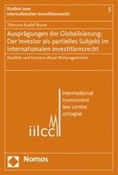 Ausprägungen der Globalisierung: Der Investor als partielles Subjekt im Internationalen Investionsrecht - Coverbild