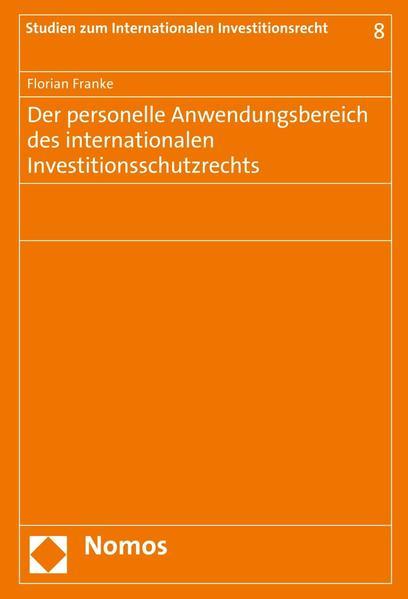 Der personelle Anwendungsbereich des internationalen Investitionsschutzrechts - Coverbild
