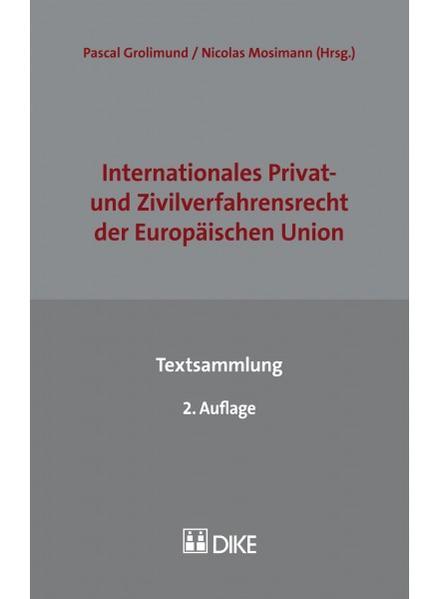Internationales Privat- und Zivilverfahrensrecht der Europäischen Union - Textsammlung - Coverbild
