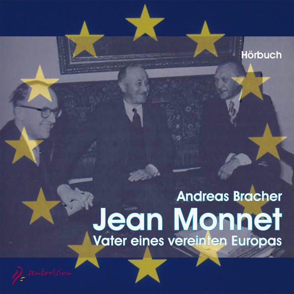 Jean Monnet – Vater eines vereinten Europas - Coverbild