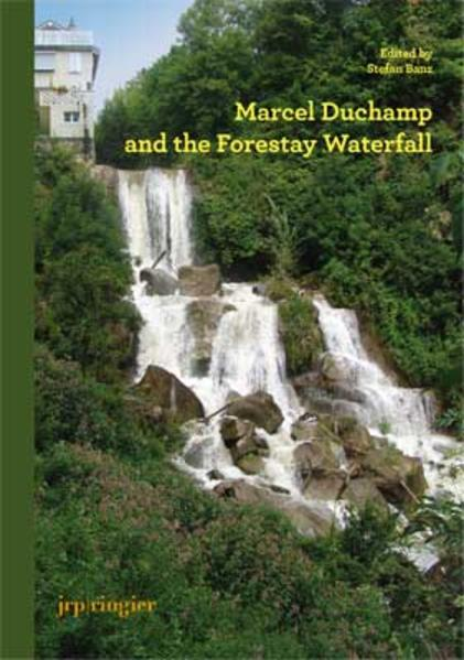 Marcel Duchamp and the Forestay Waterfall - Coverbild