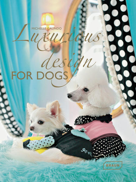 Luxurious Design for Dogs - Coverbild