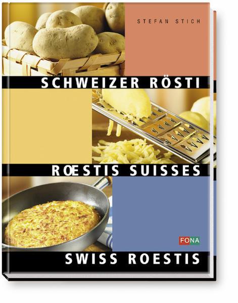 Schweizer Rösti - Roestis Suisses - Swiss Roestis - Coverbild