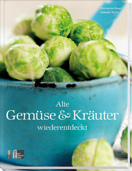 Alte Gemüse & Kräuter wiederentdeckt - Coverbild