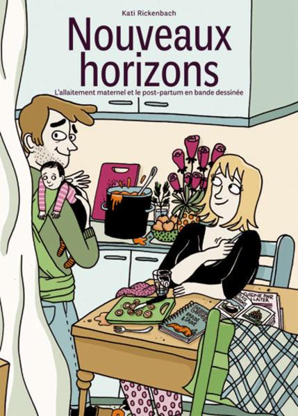 Nouveaux horizons - L'allaitement maternel et le post-partum en bande dessinée - Coverbild