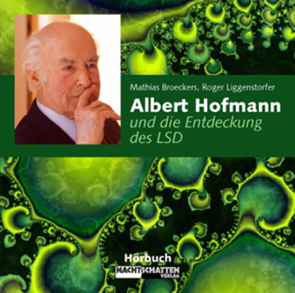 Albert Hofmann und die Entdeckung des LSD - Coverbild