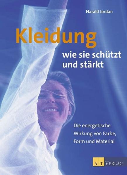 Kleidung - wie sie schützt und stärkt von Harald Jordan PDF Download