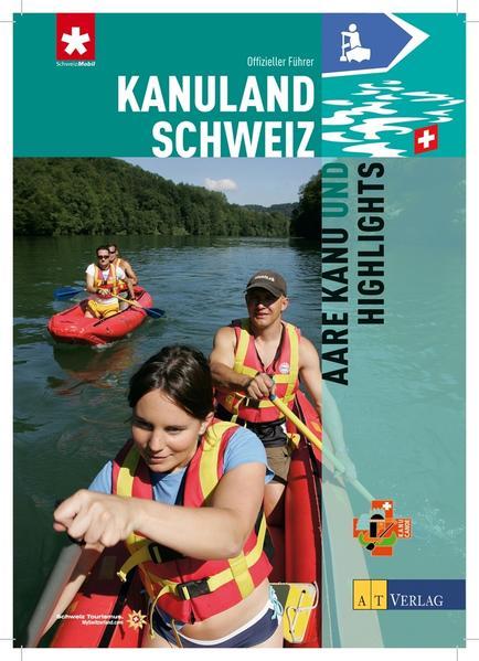 Kanuland Schweiz - Aare Kanu und Highlights - Coverbild