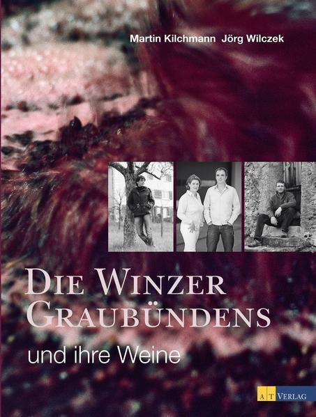 Die Winzer Graubündens und ihre Weine - Coverbild