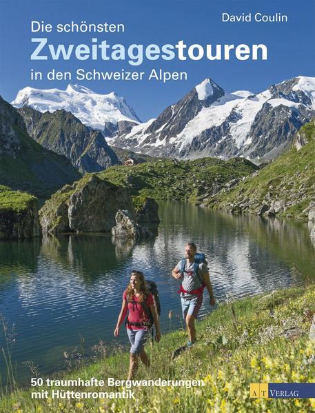 Die schönsten Zweitagestouren in den Schweizer Alpen - Coverbild
