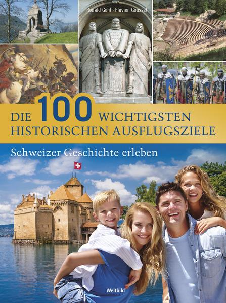 Die 100 wichtigsten historischen Ausflugsziele - Coverbild