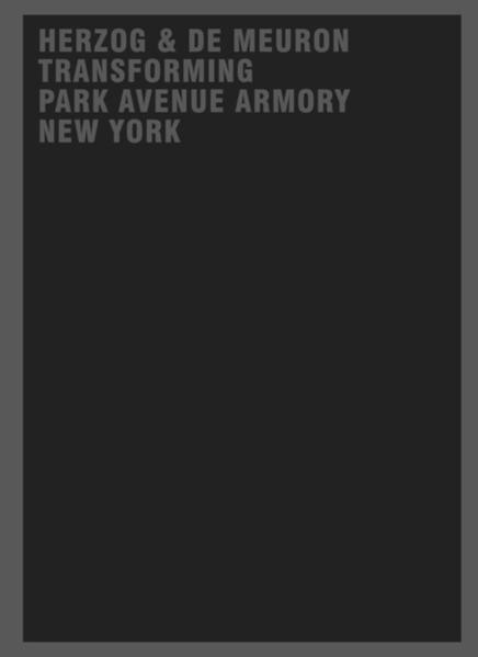 Herzog & de Meuron Transforming Park Avenue Armory New York - Coverbild