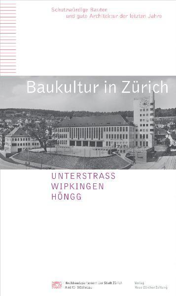 Baukultur in Zürich, Band 7, Unterstrass, Wipkingen, Höngg - Coverbild