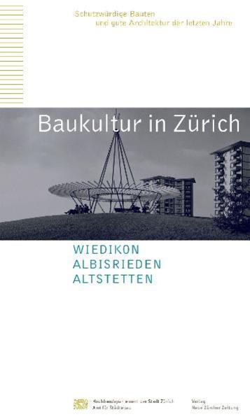 Baukultur in Zürich Band 4 - Albisrieden, Altstetten, Wiedikon - Coverbild