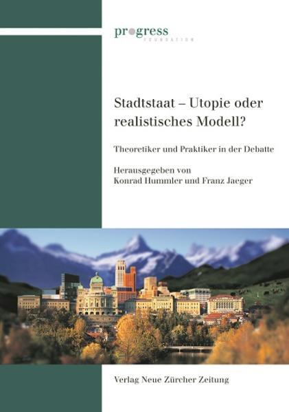 Stadtstaat - Utopie oder zukunftsweisendes Modell - Coverbild