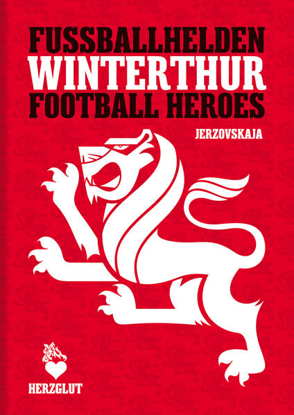 Fussballhelden Winterthur – Winterthur Football Heroes - Coverbild