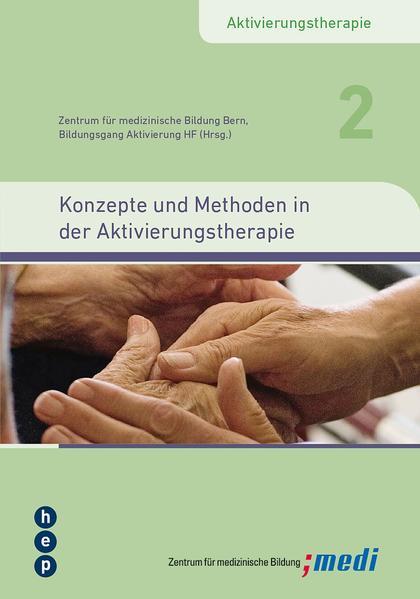 Konzepte und Methoden in der Aktivierungstherapie Konzepte und Methoden in der Aktivierungstherapie - Coverbild