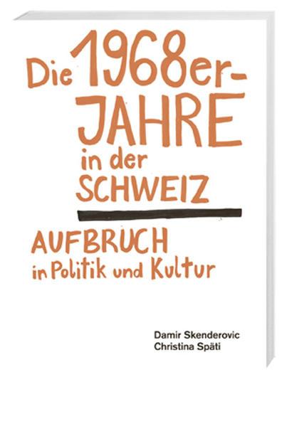 Die 1968er-Jahre in der Schweiz - Coverbild