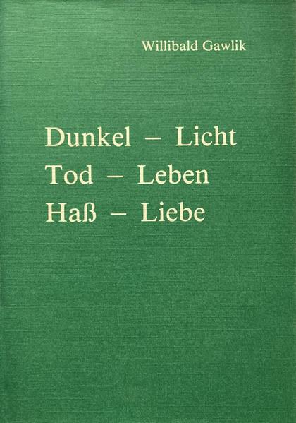 Dunkel - Licht, Tod - Leben, Hass - Liebe - Coverbild