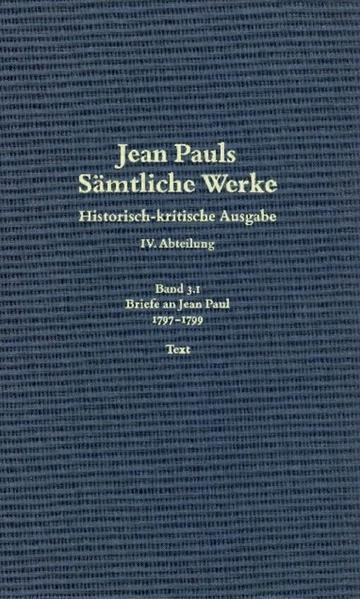 Jean Pauls Sämtliche Werke. Vierte Abteilung: Briefe an Jean Paul / 1797 bis 1799 - Coverbild
