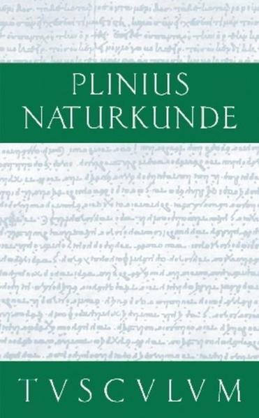 Cajus Plinius Secundus d. Ä.: Naturkunde / Naturalis historia  libri XXXVII / Medizin und Pharmakologie: Heilmittel aus Kulturpflanzen - Coverbild