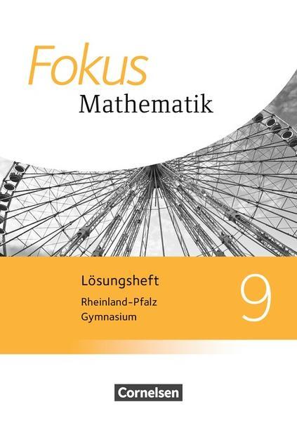 Fokus Mathematik - Rheinland-Pfalz - Ausgabe 2015 / 9. Schuljahr - Lösungen zum Schülerbuch - Coverbild
