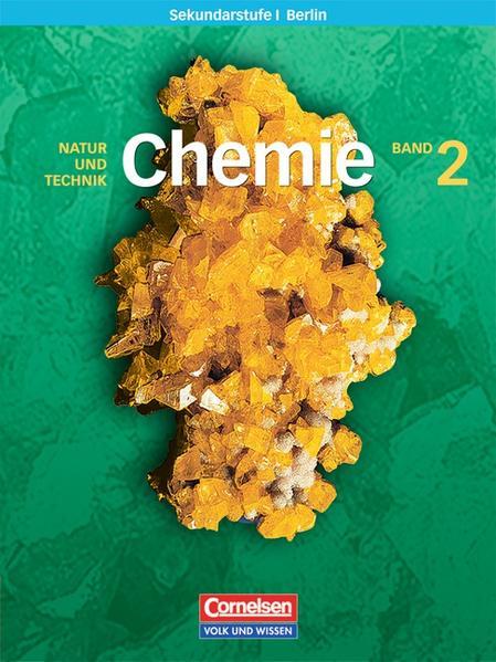 Chemie für die Sekundarstufe I - Natur und Technik - Berlin / Band 2 - Schülerbuch - Coverbild