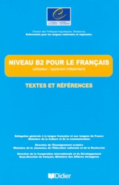Les Référentiels / Niveau B2 pour le français - Textes et Références - Coverbild