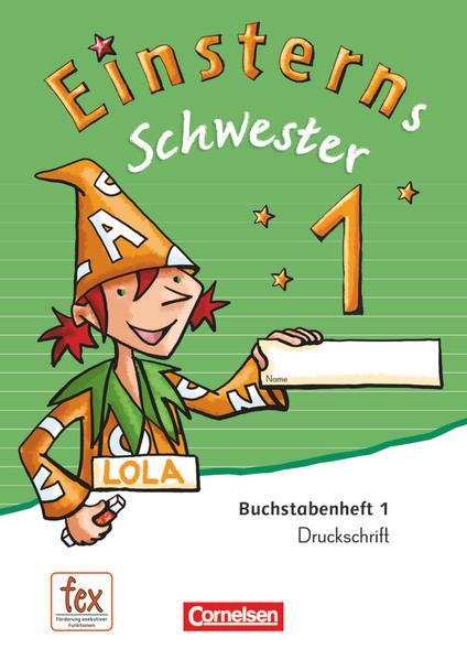 Einsterns Schwester - Erstlesen - Neubearbeitung / 1. Schuljahr - Druckschrift: 6 Buchstabenhefte und Begleitheft mit Schuber - Coverbild